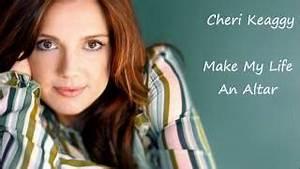 MAKE MY LIFE AN ALTAR Lyrics - CHERI KEAGGY | eLyrics.net