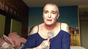 Concern for Sinead O'Connor after the singer says she is ...