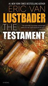 The Testament  Testament Series  1  By Eric Van Lustbader