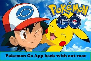 pokemon go app hack with out root only for marshmallow android os and above