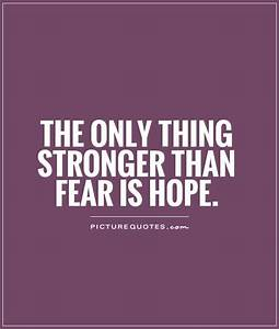Hope Quotes | H... Hope Over Fear Quotes