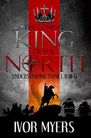 coming king   north understanding daniel