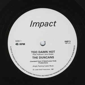 Share the best gifs now >>>. The Duncans* - Too Damn Hot (1981, Vinyl)   Discogs