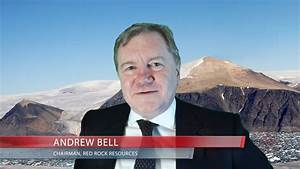 Red Rock Resources Greenland update by Chairman Andrew ...