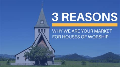 3 Reasons Why We Are Your Market For Houses Of Worship
