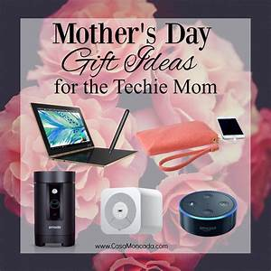 Casa Moncada - mother's day gift ideas for the techie mom ...