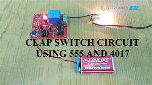 Clap Switch Circuit For Devices Circuit Working And