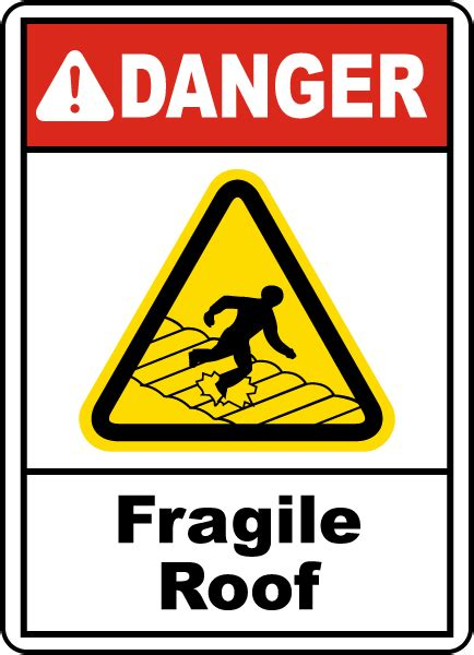 Danger Fragile Roof Sign E2273  By Safetysignm. Ados Signs. Glyphosate Signs. Pastor's Signs Of Stroke. Represents Depression Signs. Space Signs Of Stroke. Motel Signs. Window Signs. 16 December Signs Of Stroke