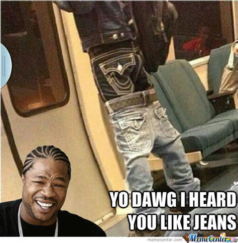 Jean Meme - jeans memes best collection of funny jeans pictures
