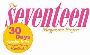 the seventeen magazine project With seventeen magazine cover template