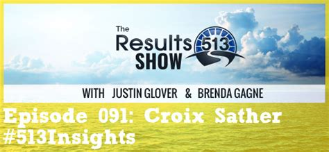 The Results 513 Show, Episode 091 Croix Sather