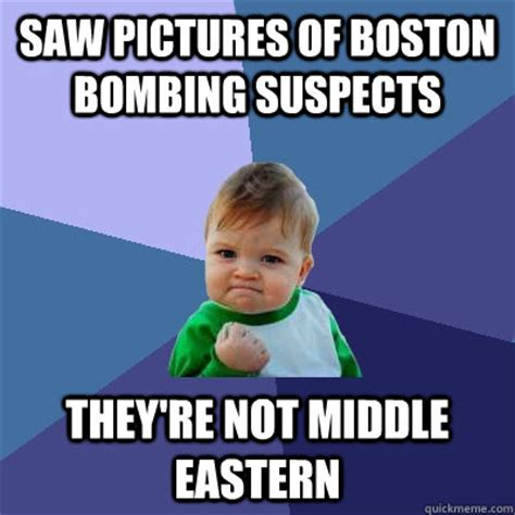 Middle Eastern Memes - saw pictures of boston bombing suspects they re not middle eastern success kid quickmeme