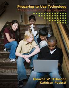 Preparing To Use Technology  A Practical Guide To