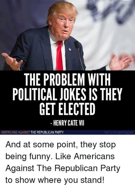 problem  political jokes    elected