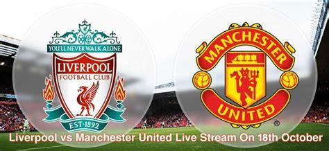 Liverpool vs Manchester United Live   Liverpool vs ...