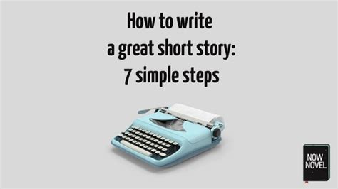 How To Write A by How To Write A Great Story 7 Simple Steps Now Novel