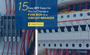 15 Easy Diy Steps For You To Change A Fuse Box To A