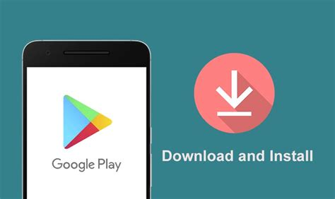Google Play Store Download And Install Free