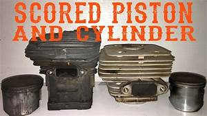 Scored Piston And Cylinder On A Chainsaw
