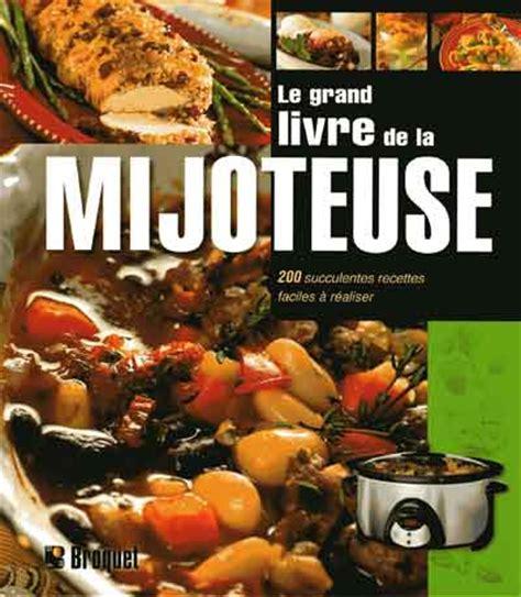 livre de cuisine ricardo le grand livre de la mijoteuse recettes du québec