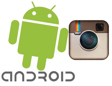 instagram android instagram for android photos on phones
