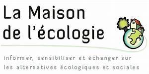 la maison de l39ecologie j39adhere With maison de l ecologie