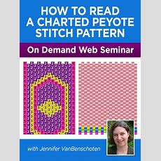 How To Read A Charted Peyote Stitch Pattern On Demand Web Seminar