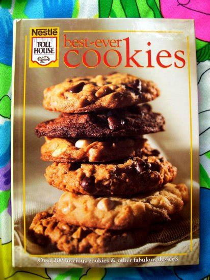 nestle dessert recipes toll house nestle cookie cookbook hc 200 delicious recipes cookies dessert