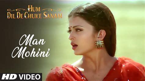 man mohini full song hum dil de chuke sanam aishwarya
