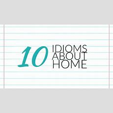 10 Idioms About Home  Writers Write