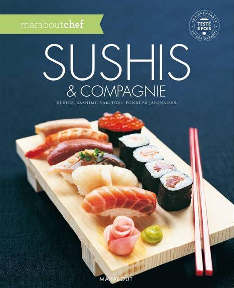 collection marabout cuisine livre sushis et compagnie collectif marabout cuisine