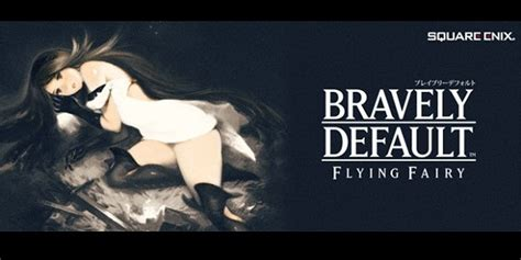 Bravely Default Walkthrough And Game Guide