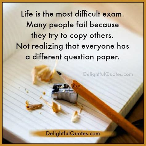 life    difficult exam delightful quotes