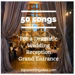 50 songs for a dramatic wedding reception grand entrance topweddingsites com
