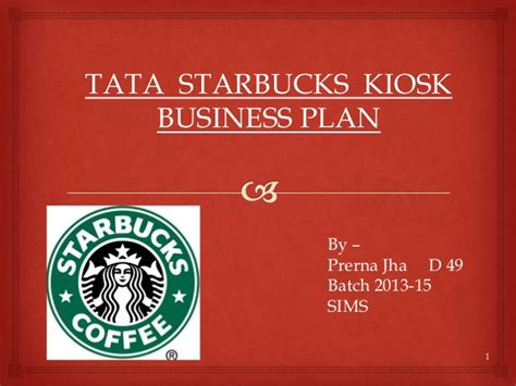 We know that coffee is something people will always need, or at least always convince themselves they need, and we will be able to offer a quality product at a fair price because. Starbucks Coffee Kiosk Business Plan in Pune