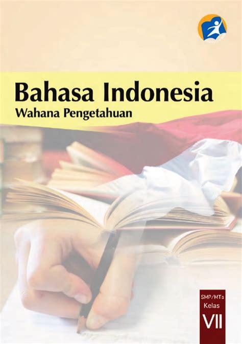 Terciptanya keadilan dalam kehidupan bermasyarakat, berbangsa dan bernegara di indonesia menunjukkan prinsip demokrasi pancasila. Kunci Jawaban Buku Bahasa Indonesia Kelas 7 Kurikulum 2013 ...