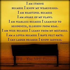 I am Strong Because I Know My Weaknesses ~ Blessing Quote ...