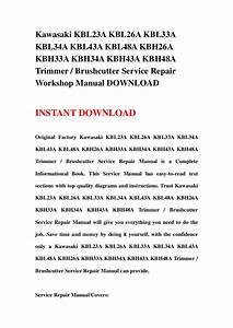 Kawasaki Kbl23a Kbl26a Kbl33a Kbl34a Kbl43a Kbl48a Kbh26a Kbh33a Kbh34a Kbh43a Kbh48a Trimmer Brushcutter Workshop Service Repair Manual Download