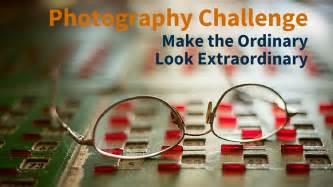 ordinary  extraordinary photography challenge