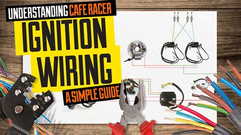 understanding cafe racer ignition wiring  simple guide