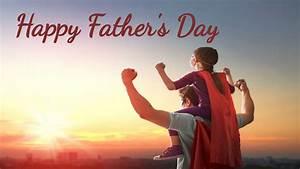 Happy Fathers Day Images 2019: Fathers Day Pictures ...
