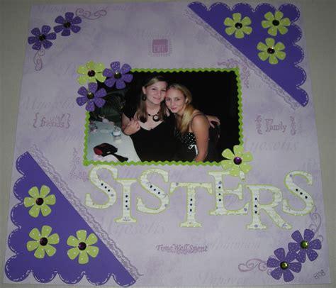 sisters scrapbookcom scrapbooking layouts