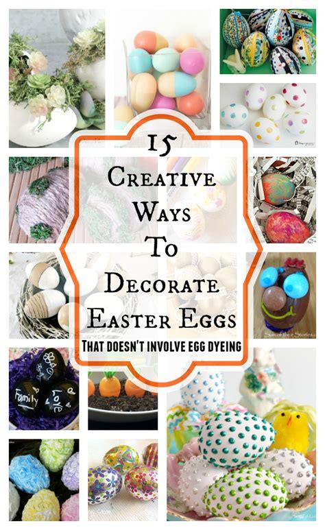 15 Creative Ways To Decorate Easter Eggs  My Pinterventures