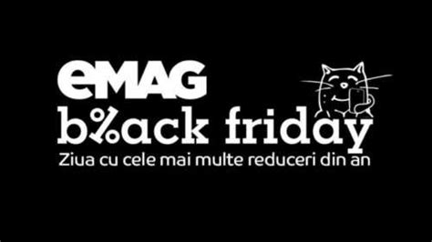 black friday emag anuntt important inainte de