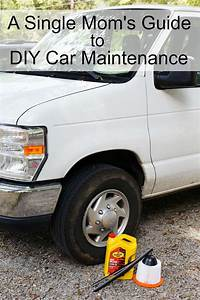 A Single Mom U0026 39 S Guide To Diy Car Maintenance
