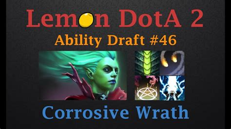 dota  ability draft  ad corrosive wrath youtube