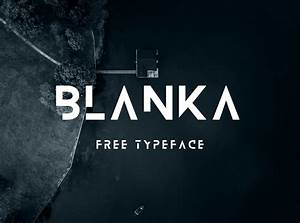 Blanka free font blanka is the first futuristic and for Free modern fonts