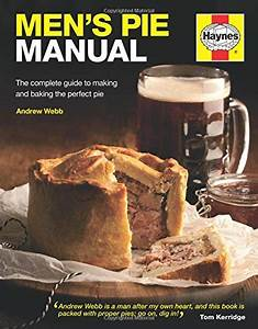 Download  Men U0026 39 S Pie Manual  The Complete Guide To Making