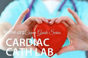 4 Steps To Becoming A Cardiac Cath Lab Nurse