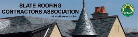 slate roofing contractors association  north america